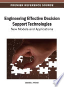 Engineering Effective Decision Support Technologies  New Models and Applications