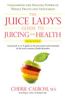 The Juice Lady s Guide to Juicing for Health