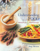 Understanding Food  Principles and Preparation Learning About Foods Food Preparation Food Service And