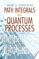 Path Integrals and Quantum Processes