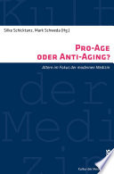 Pro-Age oder Anti-Aging?