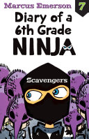 Scavengers  Diary of a 6th Grade Ninja Book 7