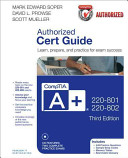 CompTIA A  220 801 and 220 802 Authorized Cert Guide