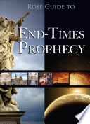 Rose Guide To End-Times Prophecy : bible prophecy from several viewpoints. visuals, charts,...