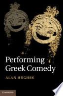 Performing Greek Comedy