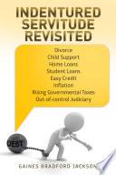 Indentured Servitude Revisited