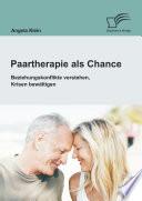 Paartherapie als Chance: Beziehungskonflikte verstehen, Krisen bewältigen