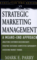Strategic Marketing Management  A Means End Approach