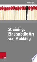 Straining  Eine subtile Art von Mobbing