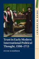 Trust in Early Modern International Political Thought, 1598–1713