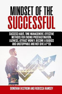 Mindset Of The Successful Success Habit Time Management Effective Methods For Ending Procrastination Laziness Attract Money Become A Badass