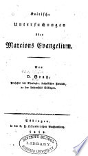 Kritische Untersuchungen über Marcions Evangelium