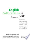 English collocations in use : advanced ; how words work together for fluent and natural English ; self-study and classroom use