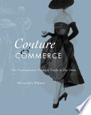 Couture & Commerce : by iconic images of glamorous models wearing...