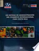 Un sistema de administración del comercio internacional para Costa Rica: una propuesta para discusión