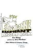The Ella Fannie elephant riddle book