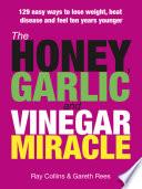 The Honey  Garlic   Vinegar Miracle