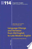Language Change and Variation from Old English to Late Modern English