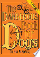 The Dangerous Book for Dogs