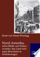 Nord Amerika  seine St  dte und Naturwunder  das Land und seine Bewohner in Schilderungen