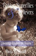 Babies, Butterflies and Believers