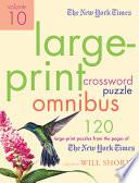 The New York Times Large Print Crossword Puzzle Omnibus Volume 10