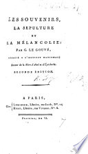 Les Souvenirs, la Sépulture, et la Mélancolie. [In verse.] Seconde édition