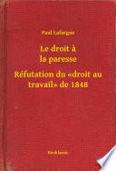 Le droit a la paresse - Réfutation du «droit au travail» de 1848