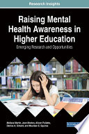 Raising Mental Health Awareness in Higher Education  Emerging Research and Opportunities