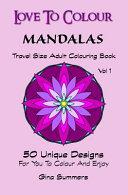 Love to Colour  Mandalas Vol 1 Travel Size