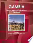 Gambia Mining Laws and Regulations Handbook Volume 1 Strategic Information and Basic Law