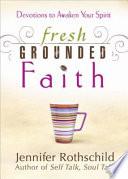 Fresh Grounded Faith