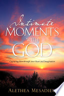 Intimate Moments with God