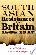 South Asian Resistances in Britain  1858   1947