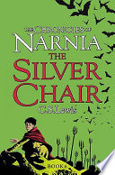 The Silver Chair by Clive Staples Lewis
