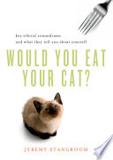 Would You Eat Your Cat   Key Ethical Conundrums and What They Tell You About Yourself