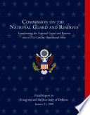 Commission on the National Guard and Reserves  Transforming the National Guard and Reserves Into a 21st Century Operational Force