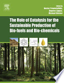 The Role of Catalysis for the Sustainable Production of Bio fuels and Bio chemicals