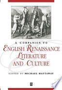 A Companion To English Renaissance Literature And Culture
