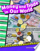 Money and Trade in Our World