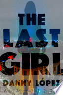 The Last Girl : reporter in a coastal florida town, dexter...