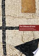 Per il Museo di Ivrea  La sezione archeologica del Museo civico P A  Garda