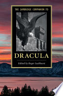 The Cambridge Companion to    Dracula