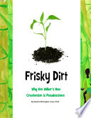 Frisky Dirt: Why Ken Wilber's New Creationism is Pseudoscience