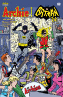 Archie Meets Batman '66 : brings together some of the most iconic...
