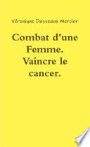 Combat d'une Femme. Vaincre le cancer. Un terrible crustacé.