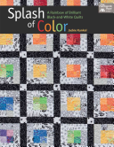 Splash of Color  A Rainbow of Brilliant Black And White Quilts