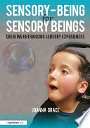 Sensory Being for Sensory Beings