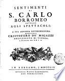 Sentimenti di S  Carlo Borromeo intorno agli spettacoli  a sua altezza reverendissima monsignor Cristoforo de  Migazzi arcivescovo di Vienna     Giambatista Castiglione
