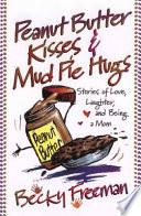 Peanut Butter Kisses   Mud Pie Hugs